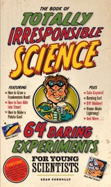 The Book of Totally Irresponsible Science - cover