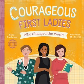 Courageous First Ladies Who Changed the World - cover